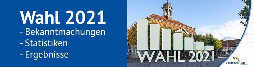 """Ein blauer Banner mit weißem Text. Der Text lautet: """"Wahl 2021"""". Dadrunter steht """"Bekanntmachungen, Statistiken, Ergebnisse"""". Rechts ist ein Foto des Boizenburger Rathaus mit dem 3D Text """"Wahl 2021"""".©Stadtinformation Boizenburg/Elbe"""